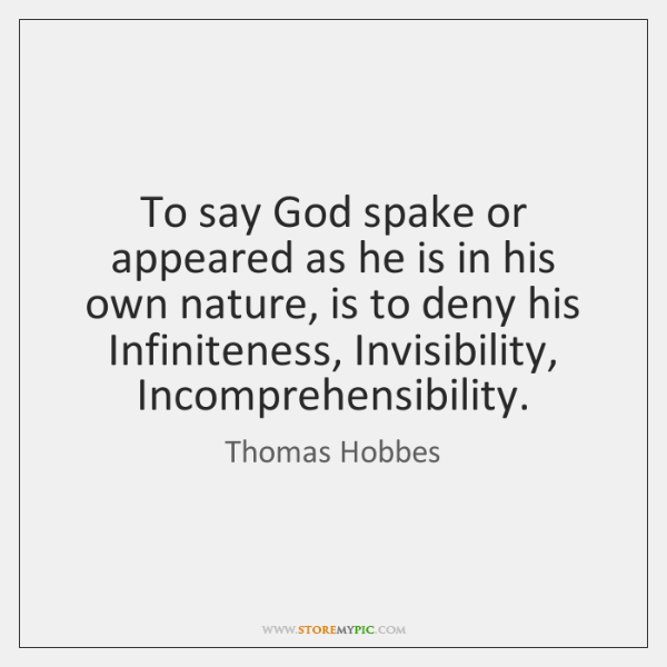 To say God spake or appeared as he is in his own ...