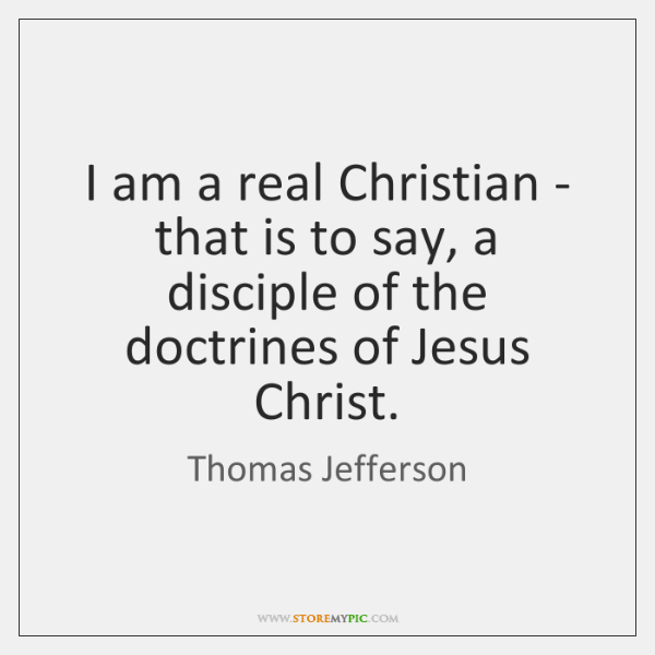 I am a real Christian - that is to say, a disciple ...