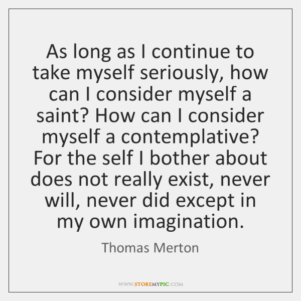 As long as I continue to take myself seriously, how can I ...