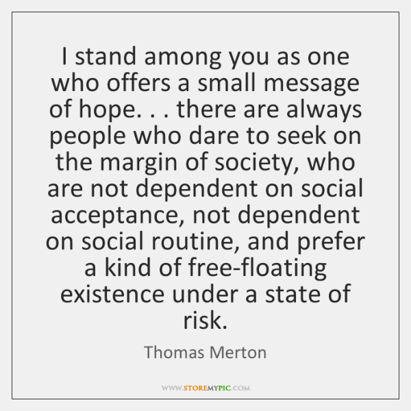 I stand among you as one who offers a small message of ...