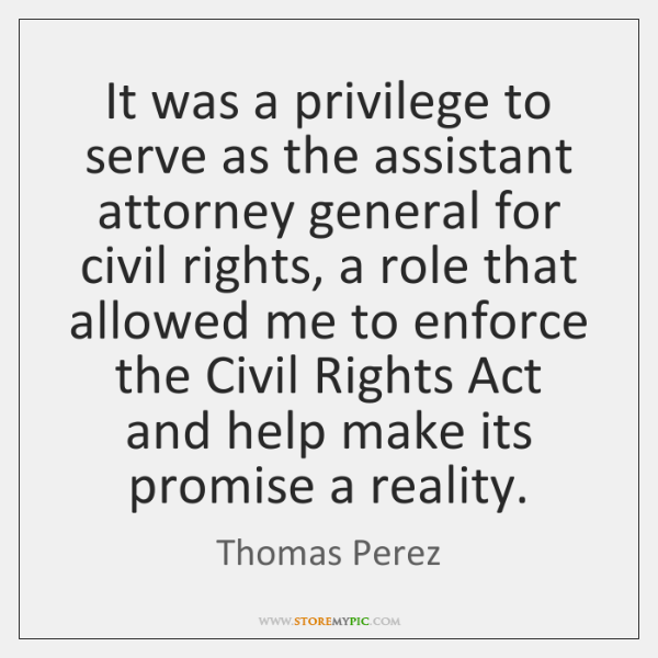 It was a privilege to serve as the assistant attorney general for ...
