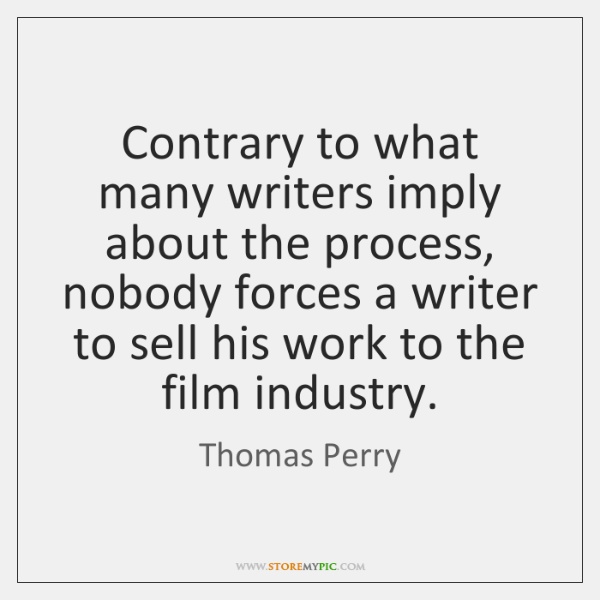 Contrary to what many writers imply about the process, nobody forces a ...