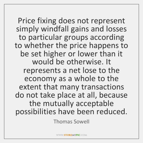 Price fixing does not represent simply windfall gains and losses to particular ...