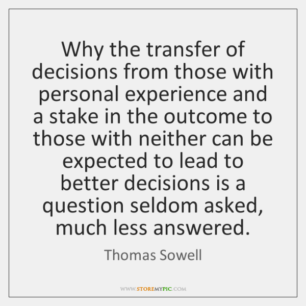 Why the transfer of decisions from those with personal experience and a ...