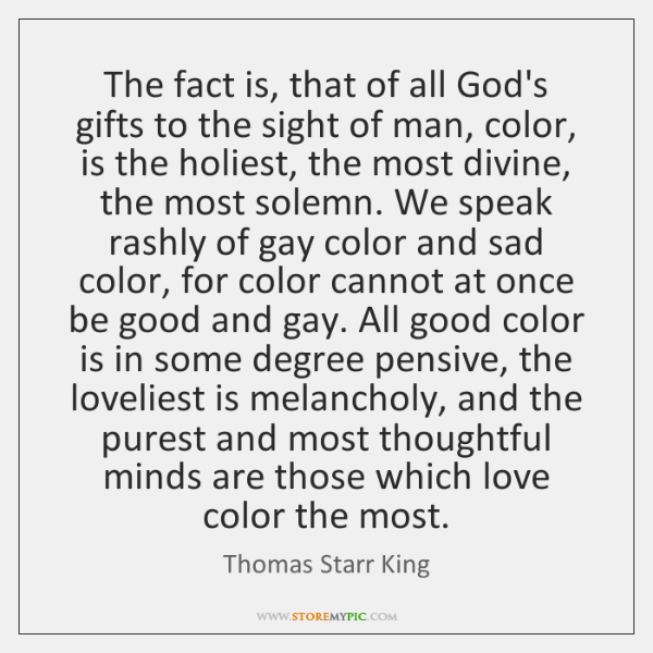 The fact is, that of all God's gifts to the sight of ...