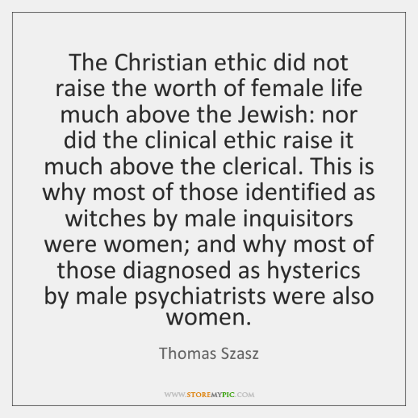The Christian ethic did not raise the worth of female life much ...
