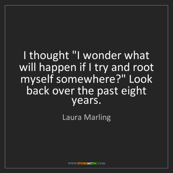 "Laura Marling: I thought ""I wonder what will happen if I try and root..."
