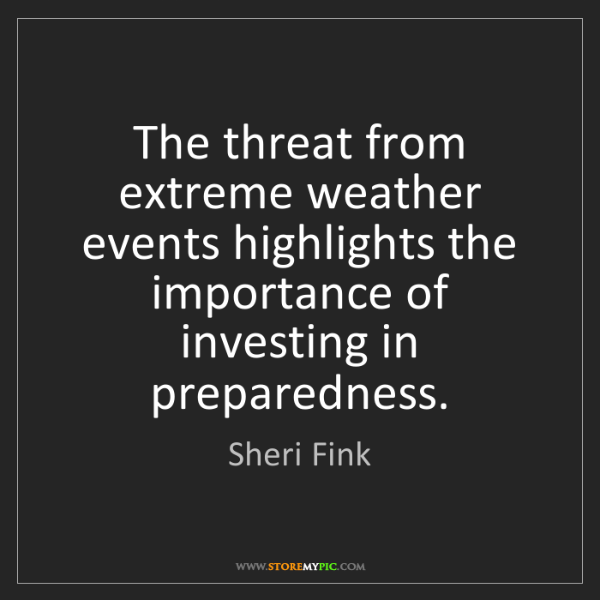Sheri Fink: The threat from extreme weather events highlights the...