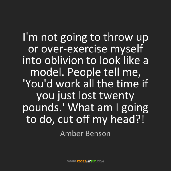 Amber Benson: I'm not going to throw up or over-exercise myself into...