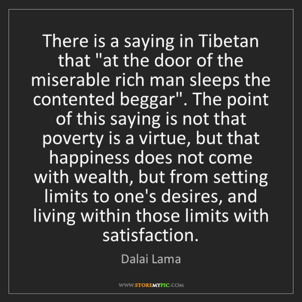 "Dalai Lama: There is a saying in Tibetan that ""at the door of the..."