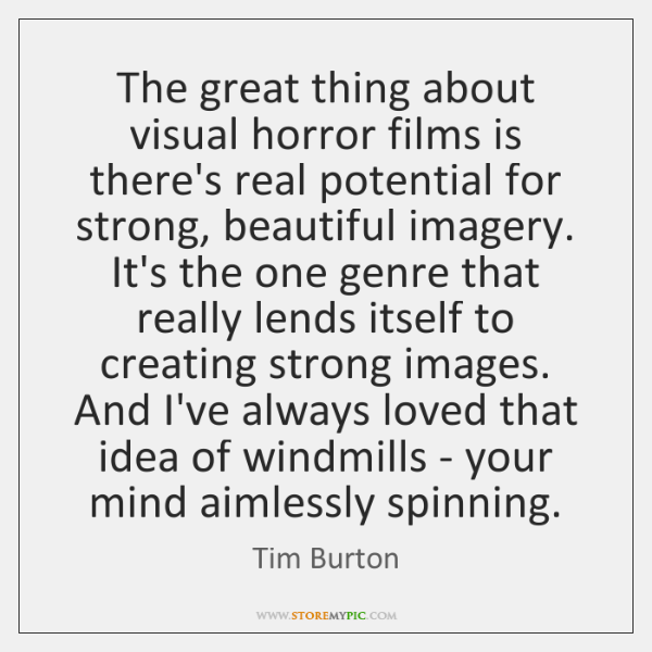 The great thing about visual horror films is there's real potential for ...