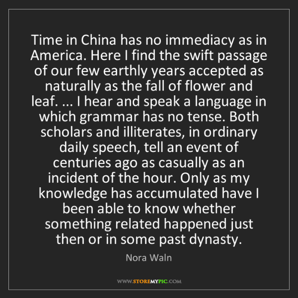 Nora Waln: Time in China has no immediacy as in America. Here I...