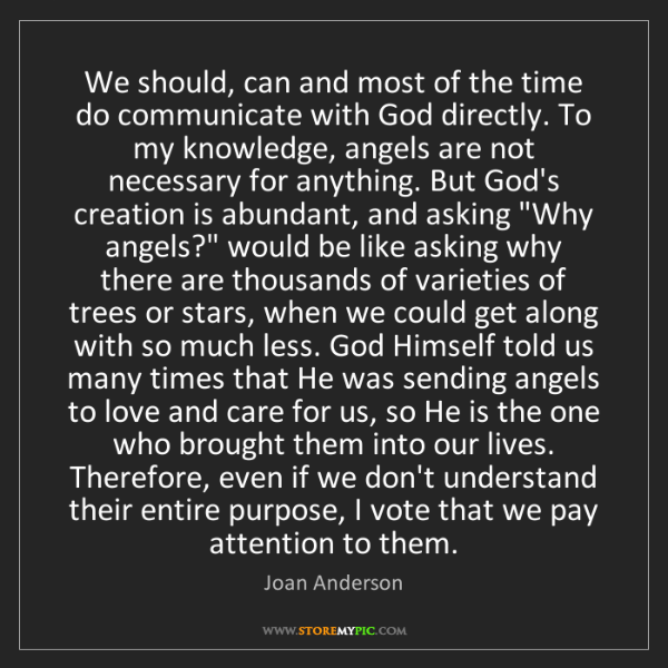 Joan Anderson: We should, can and most of the time do communicate with...