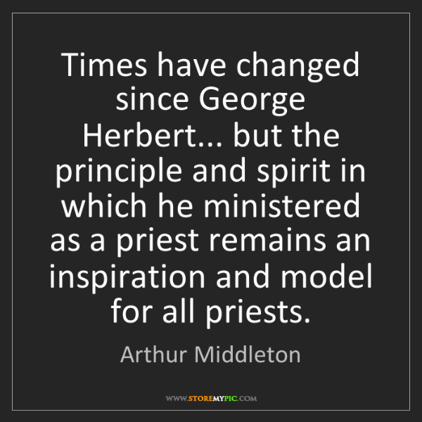 Arthur Middleton: Times have changed since George Herbert... but the principle...