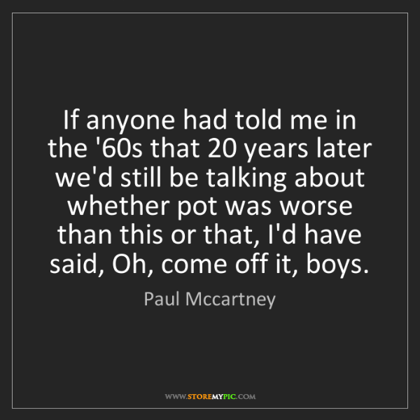 Paul Mccartney: If anyone had told me in the '60s that 20 years later...