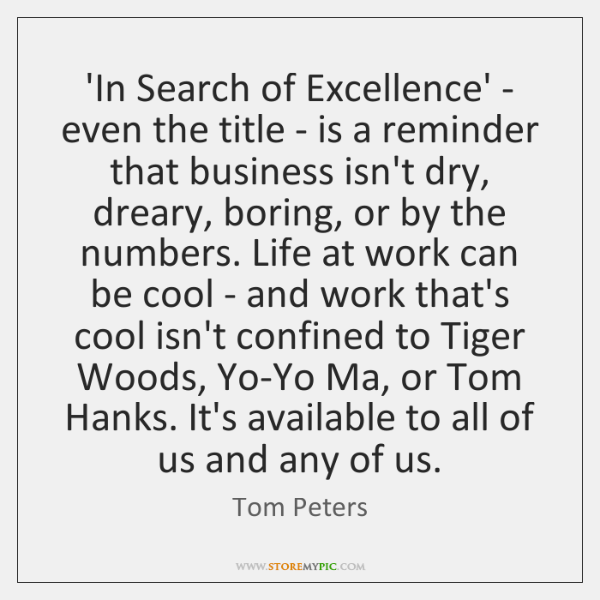 'In Search of Excellence' - even the title - is a reminder ...