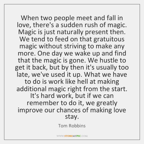 When two people meet and fall in love, there's a sudden rush ...