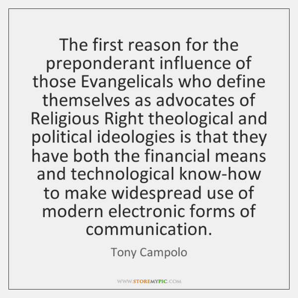 The first reason for the preponderant influence of those Evangelicals who define ...