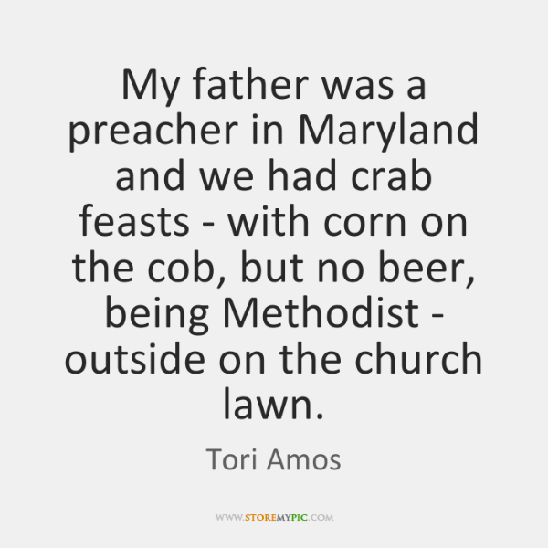 My father was a preacher in Maryland and we had crab feasts ...