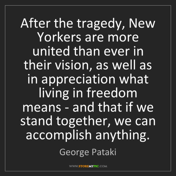 George Pataki: After the tragedy, New Yorkers are more united than ever...