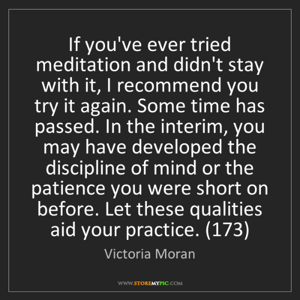Victoria Moran: If you've ever tried meditation and didn't stay with...