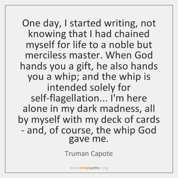 One day, I started writing, not knowing that I had chained myself ...