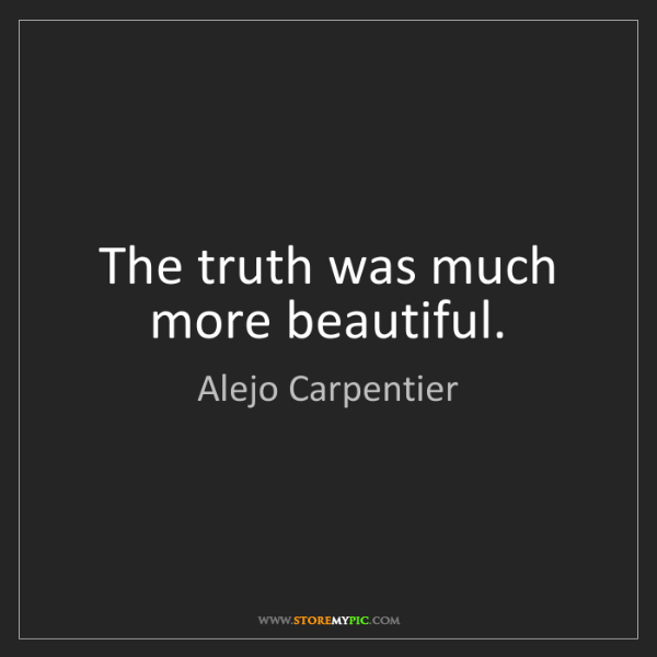 Alejo Carpentier: The truth was much more beautiful.