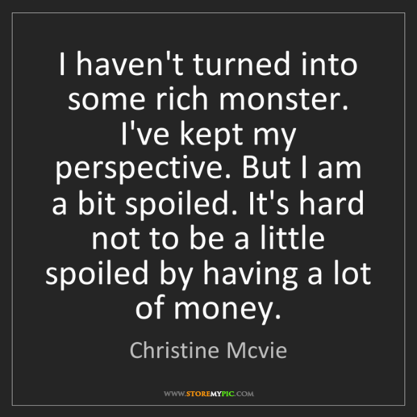 Christine Mcvie: I haven't turned into some rich monster. I've kept my...