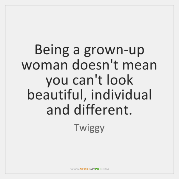 Being a grown-up woman doesn't mean you can't look beautiful, individual and ...