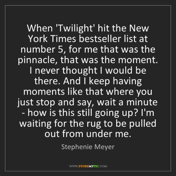 Stephenie Meyer: When 'Twilight' hit the New York Times bestseller list...