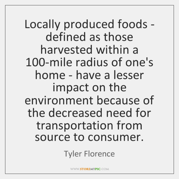 Locally produced foods - defined as those harvested within a 100-mile radius ...