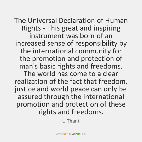The Universal Declaration of Human Rights - This great and inspiring instrument ...
