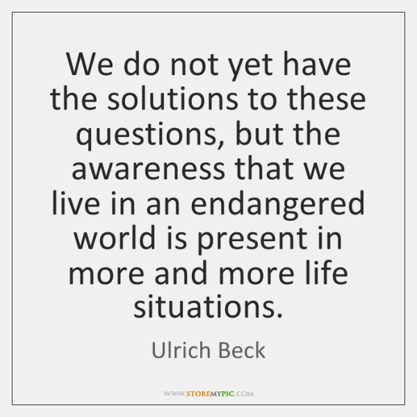 We do not yet have the solutions to these questions, but the ...