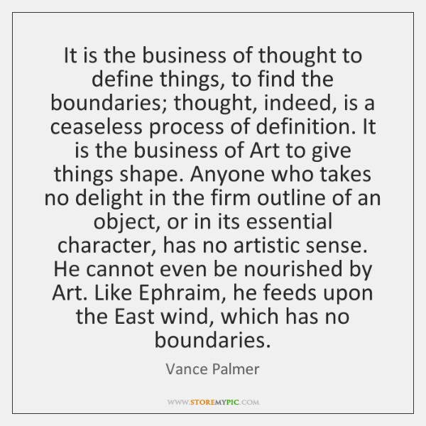 It is the business of thought to define things, to find the ...