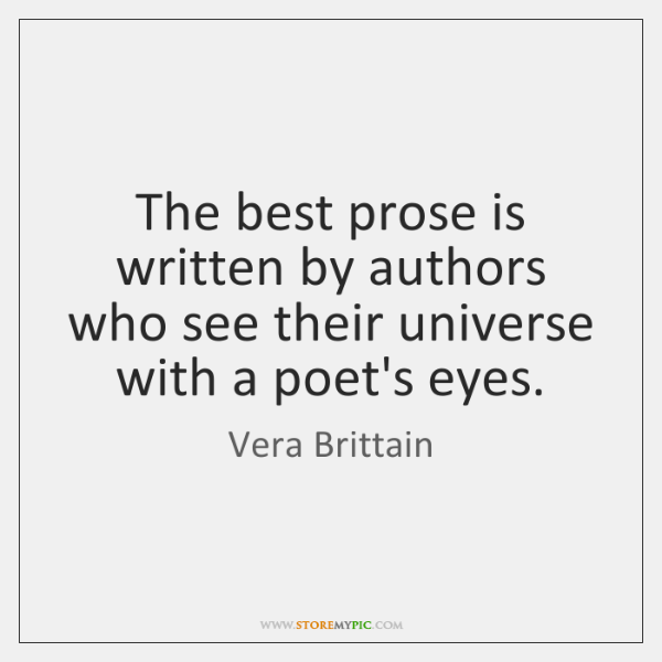 The best prose is written by authors who see their universe with ...