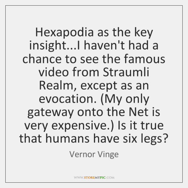 Hexapodia as the key insight...I haven't had a chance to see ...