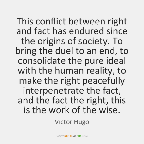 This conflict between right and fact has endured since the origins of ...