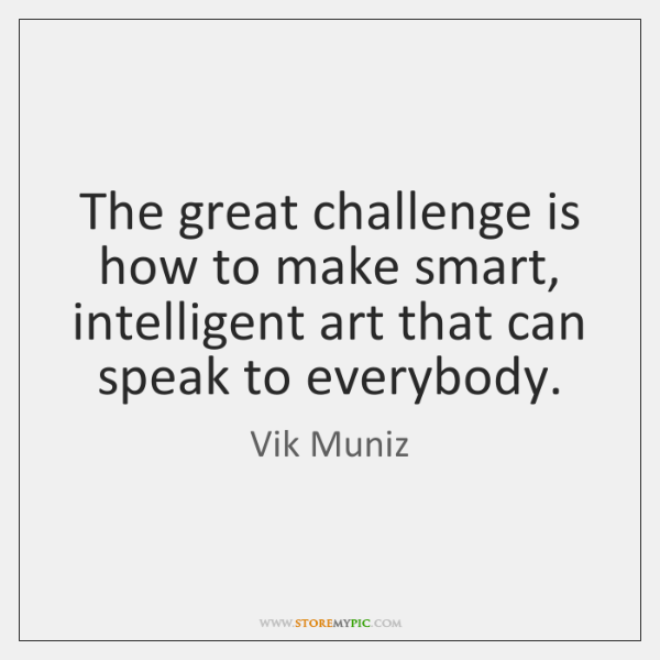 The great challenge is how to make smart, intelligent art that can ...