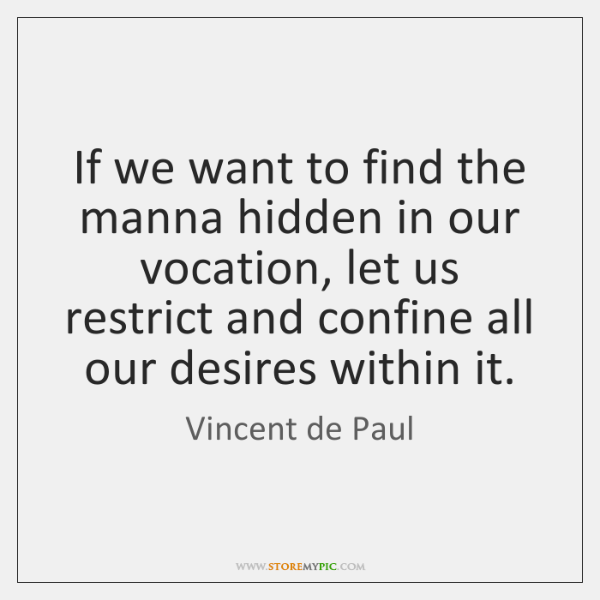 If we want to find the manna hidden in our vocation, let ...