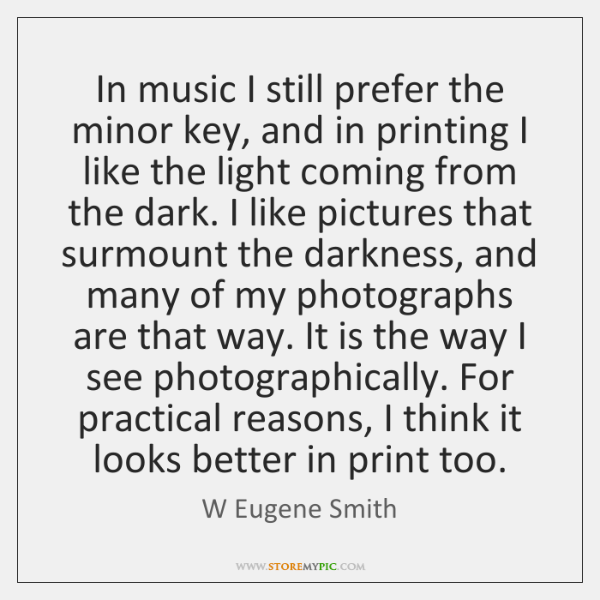 In music I still prefer the minor key, and in printing I ...