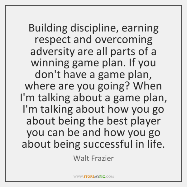 Building discipline, earning respect and overcoming adversity are all parts of a ...