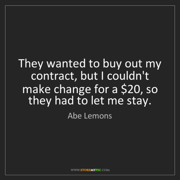 Abe Lemons: They wanted to buy out my contract, but I couldn't make...