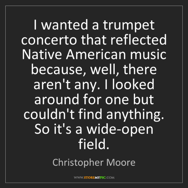 Christopher Moore: I wanted a trumpet concerto that reflected Native American...