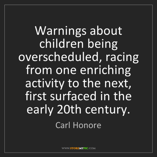 Carl Honore: Warnings about children being overscheduled, racing from...