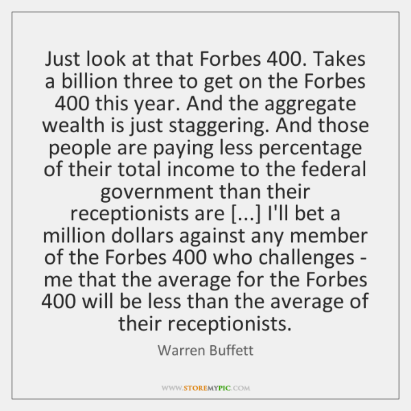 Just look at that Forbes 400. Takes a billion three to get on ...