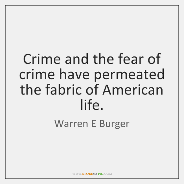 Crime and the fear of crime have permeated the fabric of American ...