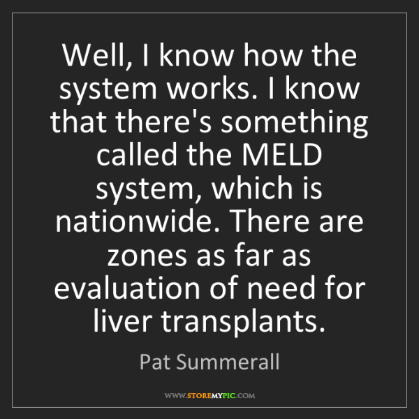 Pat Summerall: Well, I know how the system works. I know that there's...