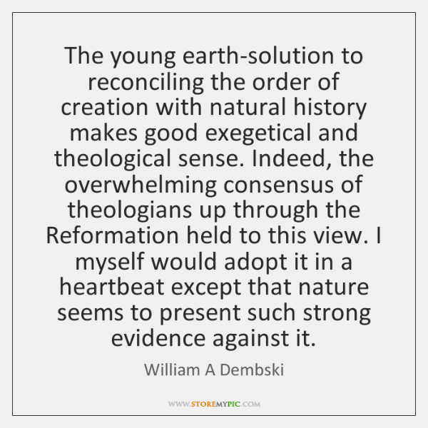 The young earth-solution to reconciling the order of creation with natural history ...