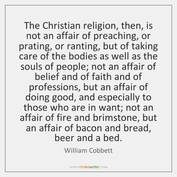 The Christian religion, then, is not an affair of preaching, or prating, ...