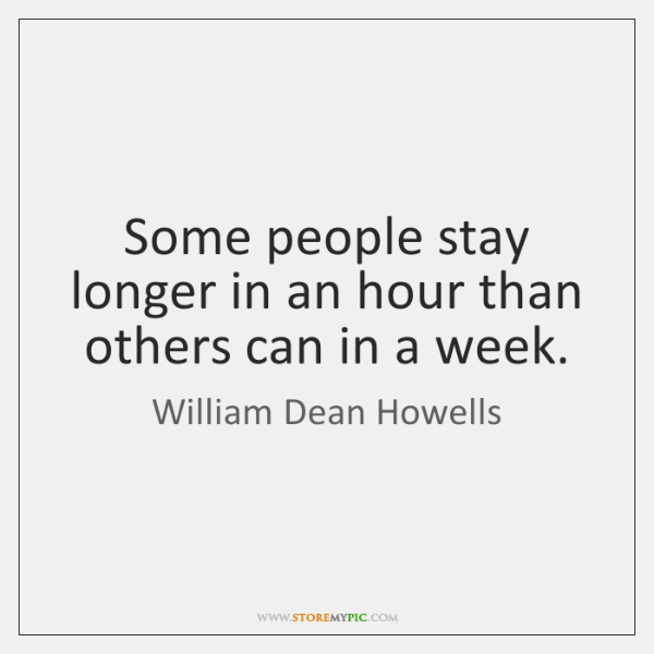 Some people stay longer in an hour than others can in a ...